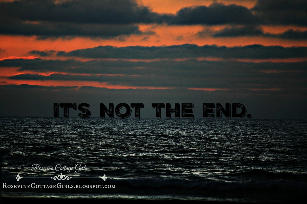 It's Not The End