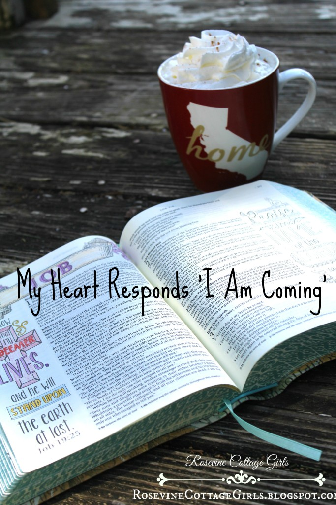 My Heart Responds 'I Am Coming'